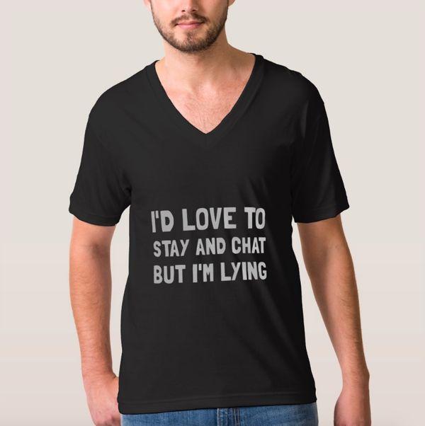 "Stay Chat Lying T-Shirt, $39.40, <a href=""http://www.zazzle.com/stay_chat_lying_t_shirt-235722747640684828"" target=""_blank"">Z"