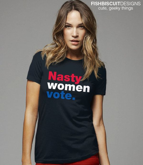 "Nasty Women Vote tee, <a href=""https://www.etsy.com/listing/472979948/hillary-clinton-shirt-hillary-2016-t?ga_order=most_rele"