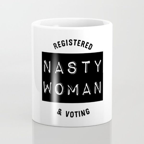 "Registered Nasty Woman mug, <a href=""https://society6.com/product/nasty-woman-voting_mug#s6-6065377p30a27v199"" target=""_blank"