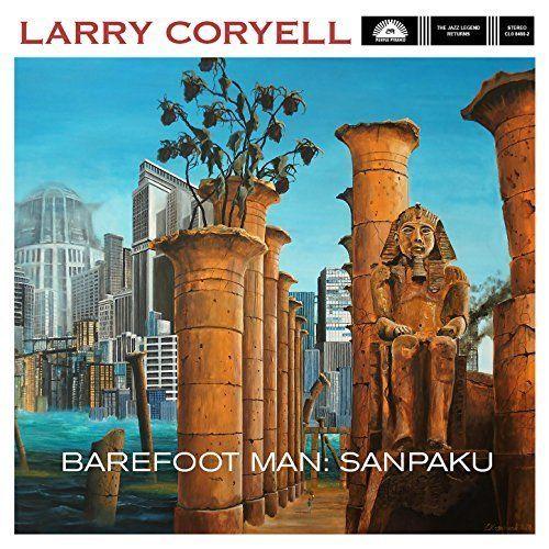 Larry Coryell / Barefoot Man: Sanpaku
