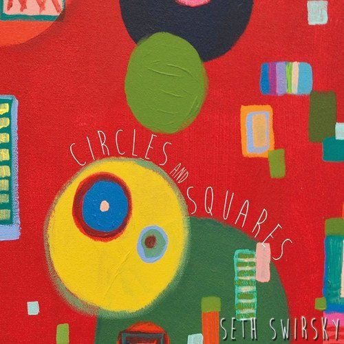 Seth Swirsky / Circles And Squares