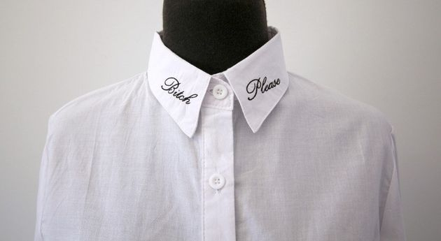 Bitch Please Embroidered Collar Tips Shirt Blouse, $45,