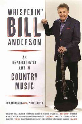 Bill Anderson / Whisperin' Bill Anderson: An Unprecedented Life In Country Music