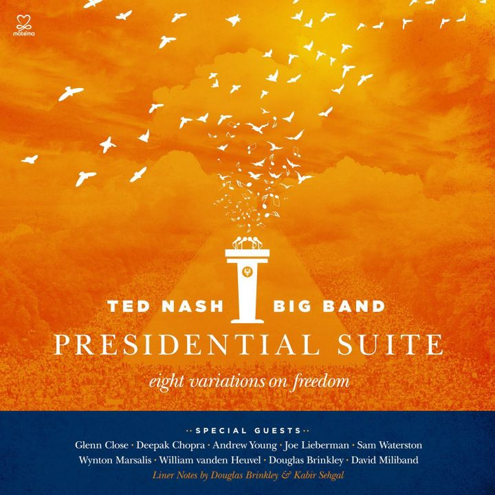 Ted Nash / Presidential Suite - Eight Variations On Freedom
