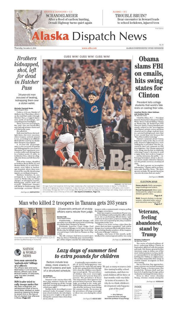 The Cubs win even nabbed the front page all the way up in Alaska.