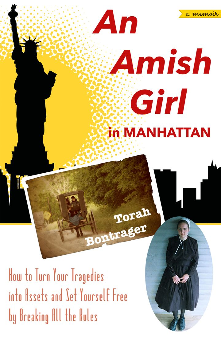 An Amish Girl in Manhattan:  A Memoir, by Torah Bontrager.