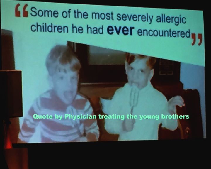 <p>The Edwards brothers grew up with severe food allergies.  Quote is from their physician.</p>