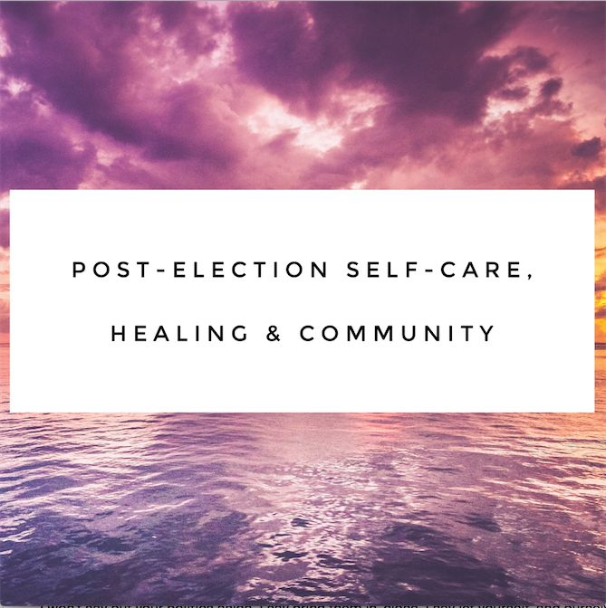 Image: a pink and purple sky reflected in an ocean of purple. Text reads: Post-Election Self-Care, Healing & Community