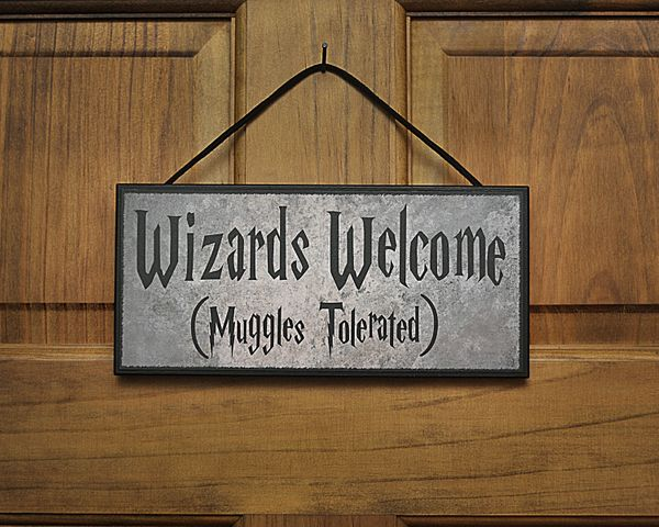 "Wizards Welcome (Muggles Tolerated)&nbsp;Sign, $16.50, <a href=""https://www.etsy.com/listing/217122683/humorous-plaquesign-wi"
