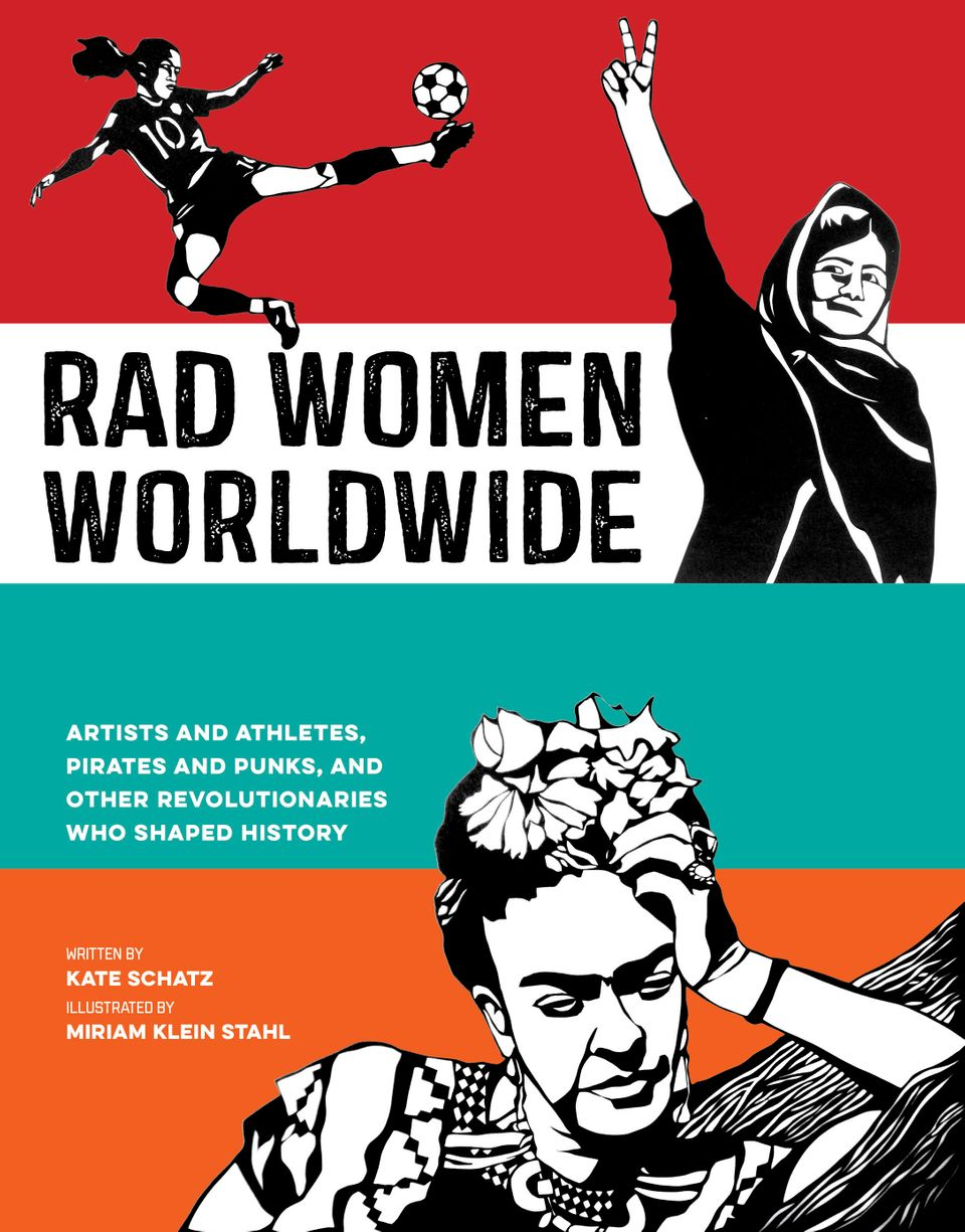 40 'Rad Women Worldwide' Who Fought For Change In Extraordinary