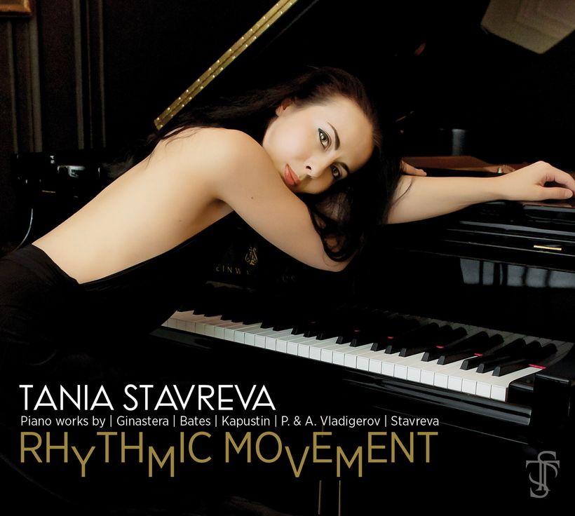 "TANIA STAVREVA, pianist Album release date: 7 January 2017 ""Rhythmic Movement"""
