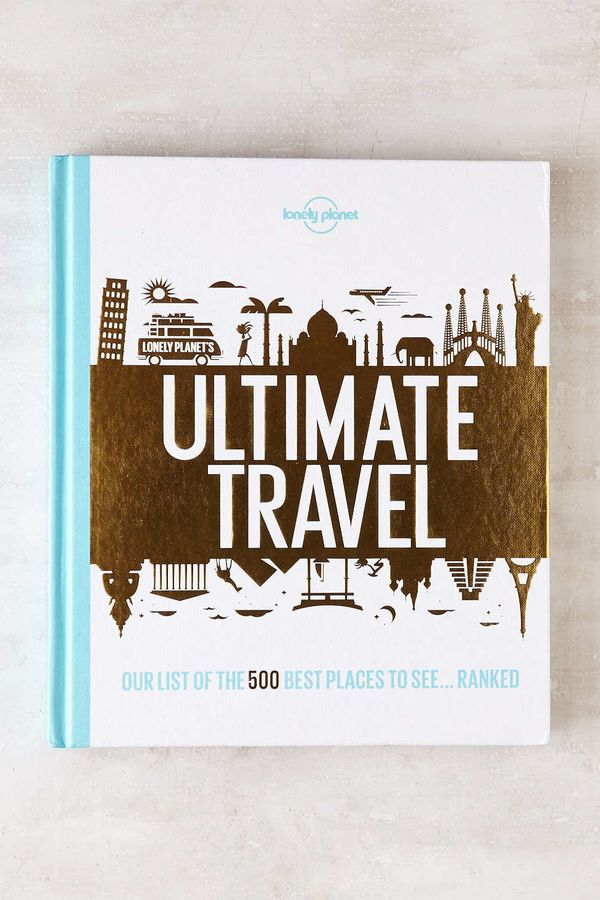"""<i>Ultimate Travel: The 500 Best Places On The Planet... Ranked</i> By LonelyPlanet, $24.99 at <a href=""""http://fave.co/"""