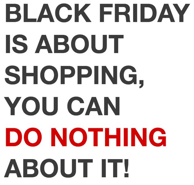 Black Friday 2016: 6 Good Things You Can Do Instead Of Sharpening Your