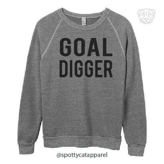 "$39.99, Spotty Cat Apparel. <a href=""https://www.etsy.com/listing/264609194/goal-digger-eco-fleece-sweatshirt?ga_order=most_r"
