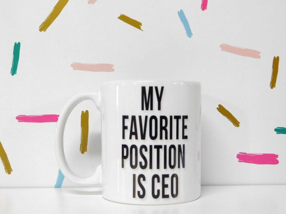 """$5, Shine Store Co. <a href=""""https://www.etsy.com/listing/486530367/sale-my-favorite-position-is-ceo-mug?ga_order=most_releva"""