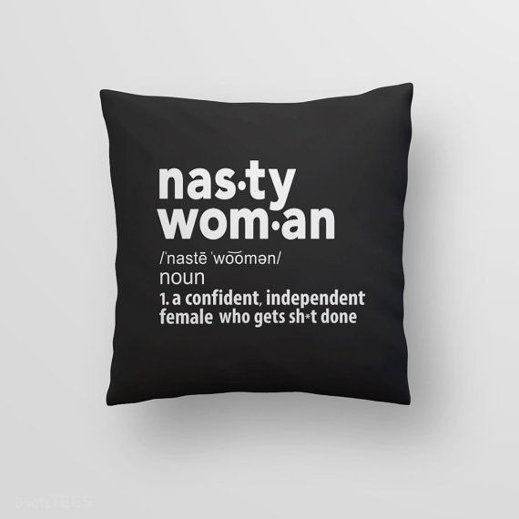 "$16, Etsy. <a href=""https://www.etsy.com/listing/487528107/funny-nasty-woman-quote-feminist-gift?ga_order=most_relevant&amp;g"