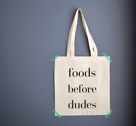 "$13.08, Etsy. Buy it <a href=""https://www.etsy.com/listing/239529830/foods-before-dudes-bag?ga_order=most_relevant&amp;ga_sea"