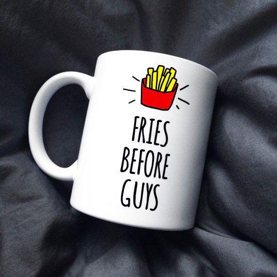"$12.00, Etsy. Buy it <a href=""https://www.etsy.com/listing/250877526/fries-before-guys-mug-printed?ga_order=most_relevant&amp"