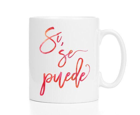 """$16.00, Etsy. <a href=""""https://www.etsy.com/listing/265392914/spanish-mug-si-se-puede-mug-cesar-chavez?ga_order=most_relevant"""