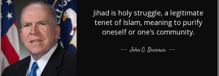 CIA Director John O Brennan agrees that <em>Jihad </em>(and <em>Zealotry</em>) is essentially a spiritual and moral struggle