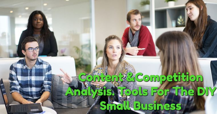 Content Marketing And SEO Competition Analysis Tools For The DIY Business Owner