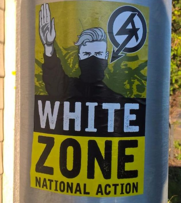 'White Zone' posters adorned with the name and logo of neo-Nazi group National Action have been found...