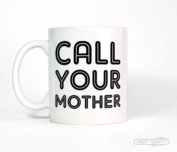 "College Student Coffee Mug, $13.95, <a href=""https://www.etsy.com/listing/224524407/dorm-decor-call-your-mother-coffee-mug?ga"