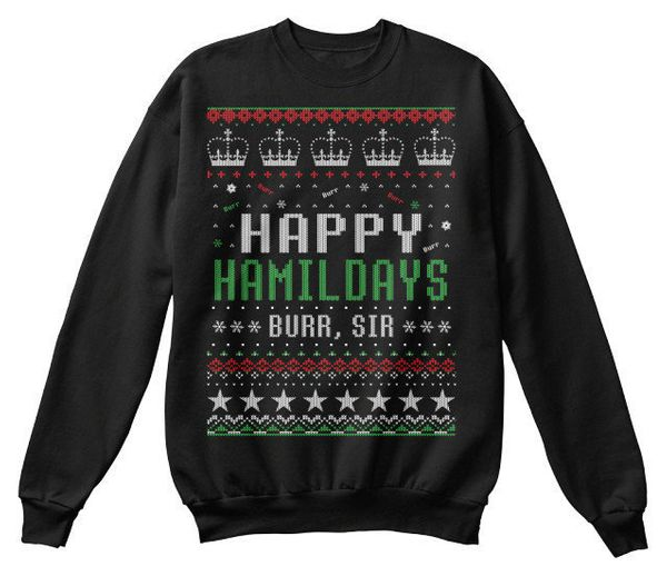 "$32.99. <a href=""https://thespianswag.com/products/happy-hamildays?pp=0&amp;variant=28076154049"" target=""_blank"">Buy it here<"