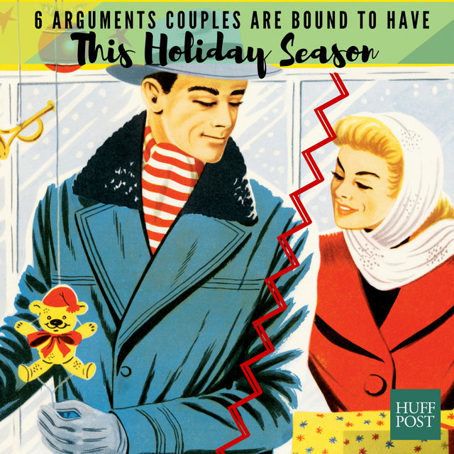 1d326cb9ff78 The 6 Most Common Arguments Couples Have Around The Holidays ...