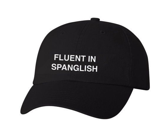 """$14.99, Cortez Graphics. <a href=""""https://www.etsy.com/listing/482179260/fluent-in-spanglish-dad-cap?ga_order=most_relevant&a"""