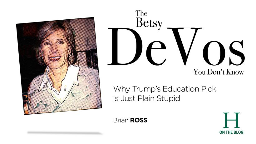 Betsy Devos Is Just Plain Wrong >> The Betsy Devos You Don T Know Trump S Education Pick Just Plain