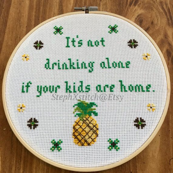 """$5, StephXStitch.<a href=""""https://www.etsy.com/listing/280665394/pattern-its-not-drinking-alone-if-your"""" target=""""_blank"""
