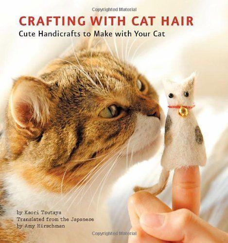 """<a href=""""https://www.amazon.com/Crafting-Cat-Hair-Cute-Handicrafts/dp/1594745250/ref=sr_1_1?amp=&ie=UTF8&keywords=Crafting+wi"""