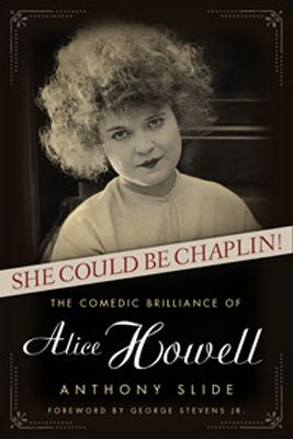 <em>She Could Be Chaplin!: The Comedic Brilliance of Alice Howell</em>