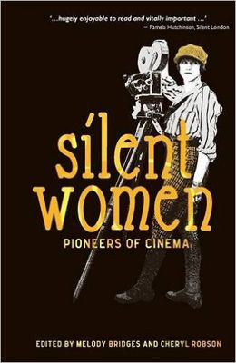<em>Silent Women: Pioneers of Cinema</em>