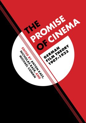 <em>The Promise of Cinema: German Film Theory, 1907–1933 </em>