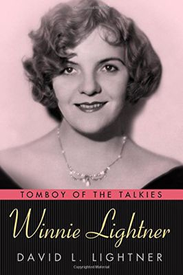 <em>Winnie Lightner: Tomboy of the Talkies</em>