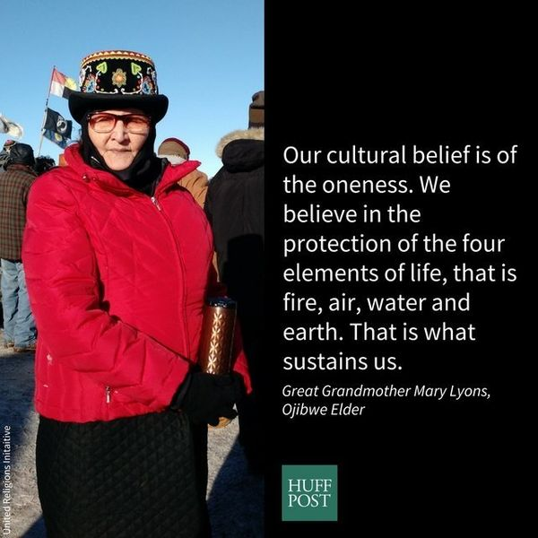 I am an old Ojibwe woman...Our cultural belief is of the oneness. We believe in the protection of the four elements of life,