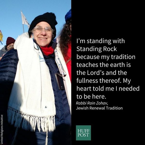 I come from the Jewish Renewal tradition. I'm standing with Standing Rock because my tradition teaches the earth is the