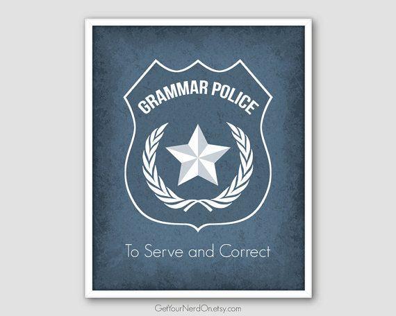 """Grammar police print, $20, <a href=""""https://www.etsy.com/listing/169132157/grammar-police-print-english-teacher?ga_order=most"""