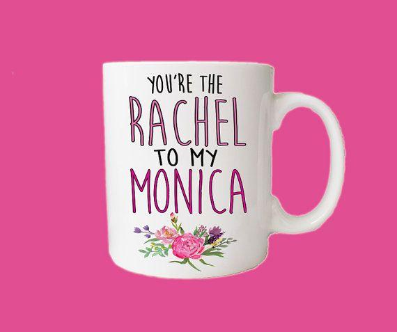 "Rachel and Monica mug, $15.99, <a href=""https://www.etsy.com/listing/459023836/youre-the-rachel-to-my-monica-mug?ga_order=mos"