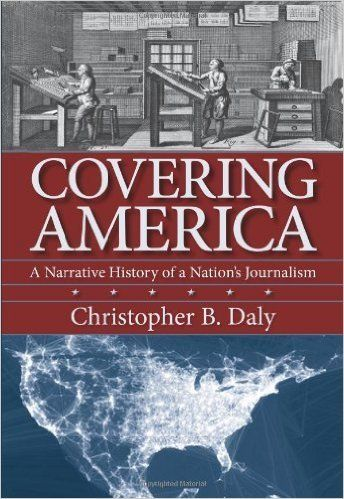 For news junkies who double as history buffs, Boston University journalism professor Christopher Daly has produced a handy to