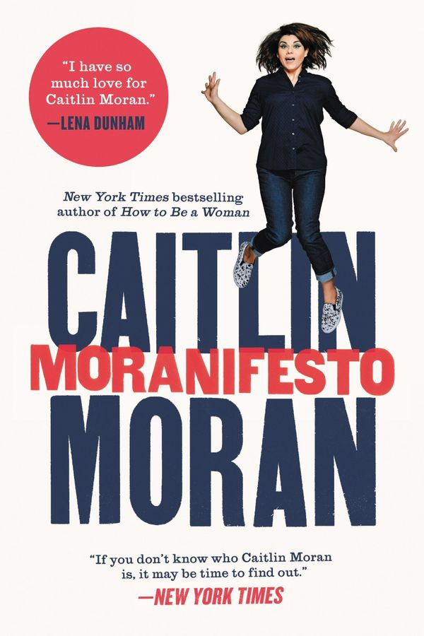 "$15.99. <a href=""https://www.amazon.com/Moranifesto-Caitlin-Moran/dp/006243375X?tag=thehuffingtop-20"" target=""_blank"">Buy it"