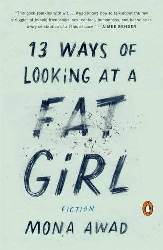 "$16.00. <a href=""https://www.amazon.com/13-Ways-Looking-Fat-Girl/dp/0143128485/ref=tmm_pap_swatch_0?_encoding=UTF8&amp=&qid=&"