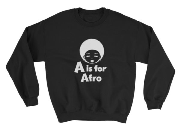 "An alphabet lesson for the ages. <a href=""https://jaridesigns.com/design/a-is-for-afro-black-pullover-sweatshirt-for-kids/"" t"