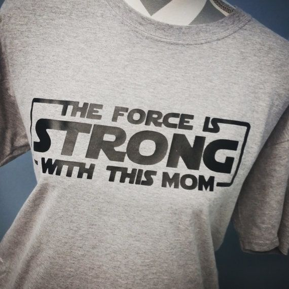 """$20.00, Once Upon A Tee Shop. <a href=""""https://www.etsy.com/listing/266417634/the-force-is-strong-with-this-mom-star?ga_order"""