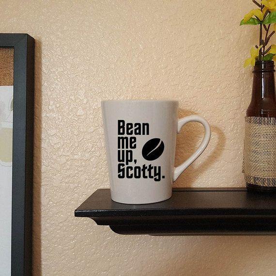 "$13.50, Positive Mugs. <a href=""https://www.etsy.com/listing/275718884/bean-me-up-scotty-coffee-mug-funny?ga_order=most_relev"