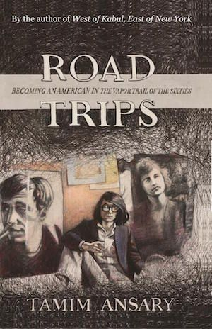Road Trips: Becoming an American in the vapor trail of The Sixties