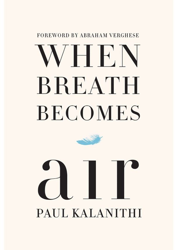 "By Paul Kalanithi <br>256 pages; Random House <br> Available at: <a href=""http://www.amazon.com/gp/search/ref=sr_adv_b/?Adv-S"