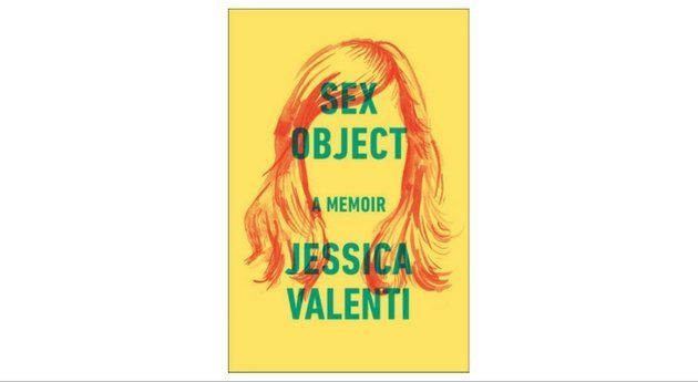 """Feminist blogger Jessica Valenti knew she would receive backlash for naming her memoir """"Sex Object."""" Despite the"""